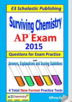 Surviving Chemistry AP Exam 2015: Questions for Exam Practice